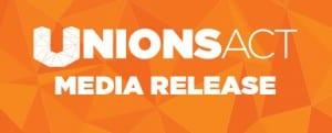 UnionsACT Media Release