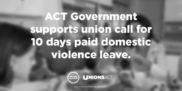 Unions welcome ACT Govt. support for paid domestic violence leave